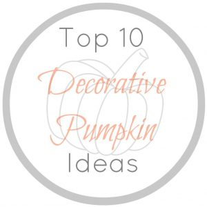 Top 10 Decorative Pumpkin Ideas