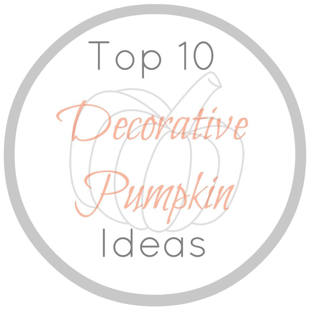 Top 10 Decorative Pumpkin Ideas at Design, Dining + Diapers