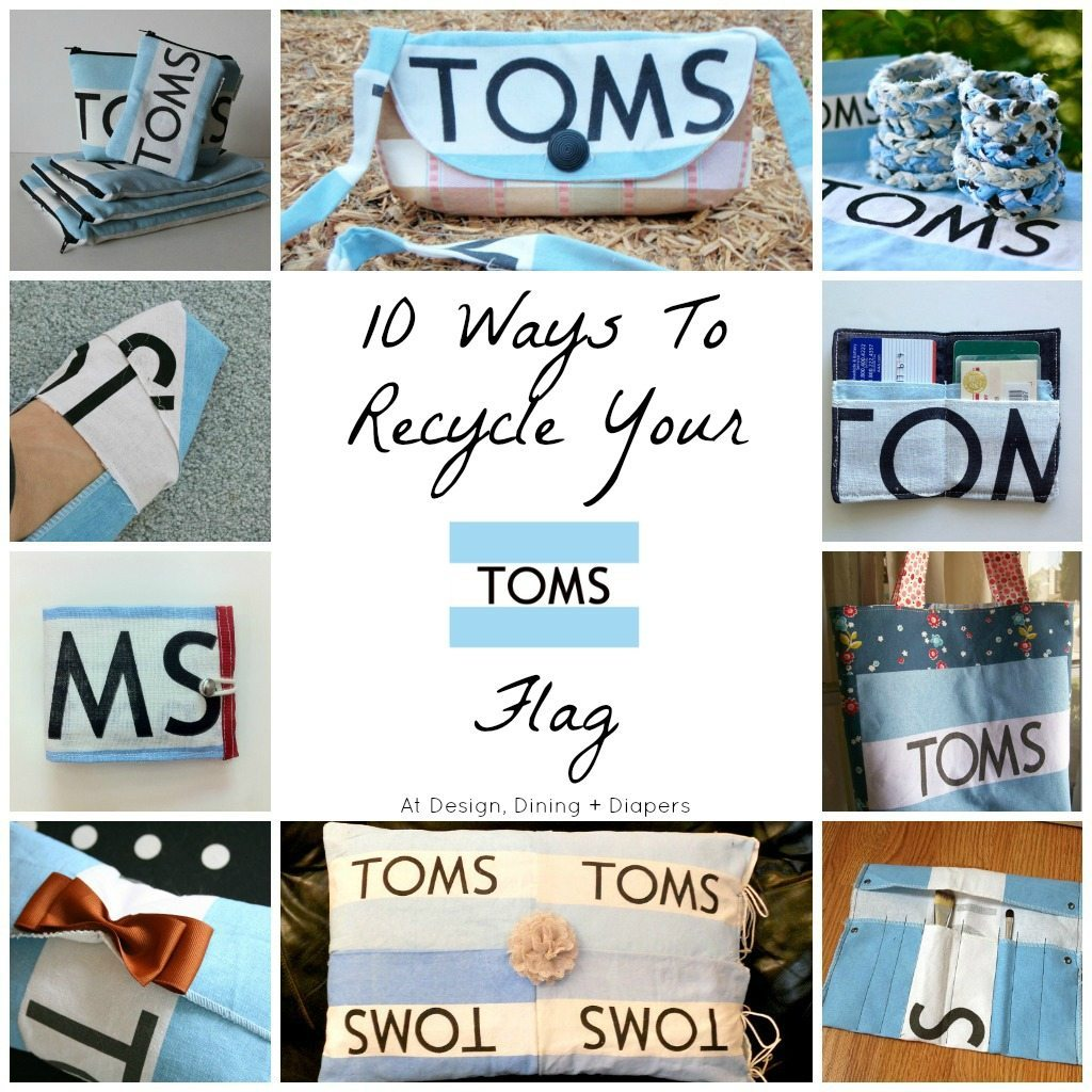 10 Ways To Recycle your TOMS Flag - Design, Dining + Diapers