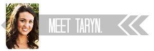 Meet Taryn