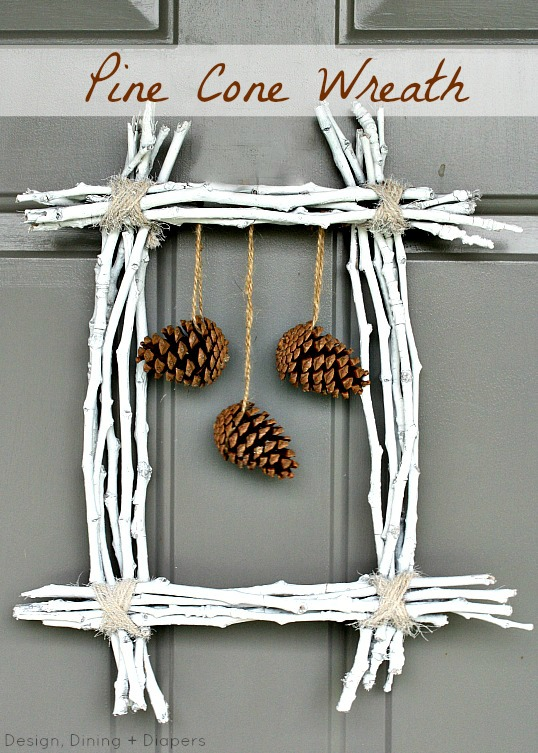 Pine Cone and Twig Wreath by Design, Dining + Diapers