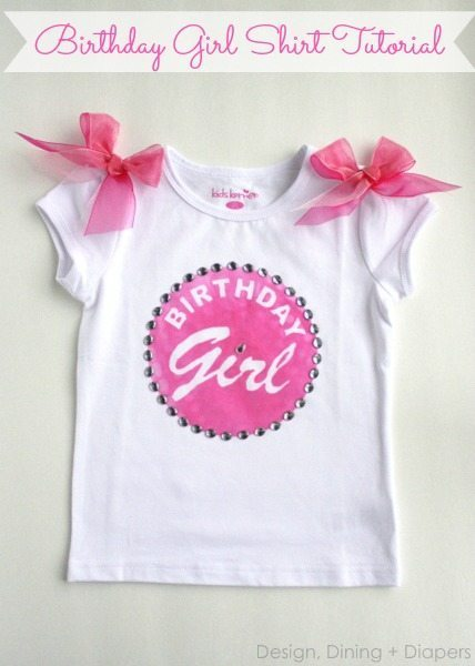 Birthday Girl Shirt Tutorial by Design, Dining + Diapers