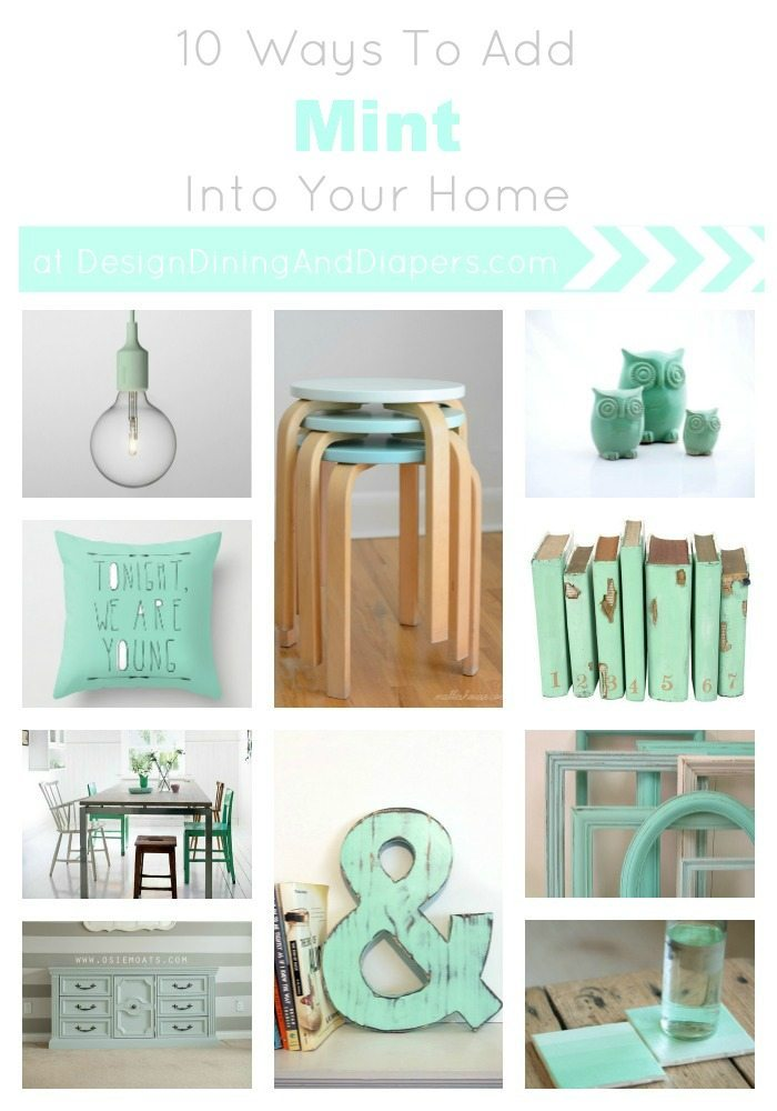 Http Designdininganddiapers Com 2013 05 10 Ways To Add Mint Into Your Home 2