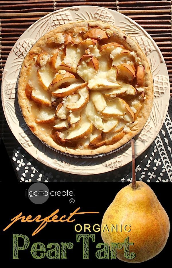 Perfect Organic Pear Tart at I Gotta Create dark