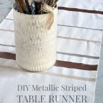 DIY Metallic Striped Table Runner Tutorial