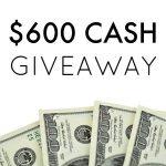 $600 CASH Giveaway!